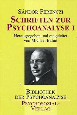 Schriften zur Psychoanalyse I von Ferenczi,  Sándor