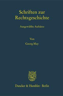 Schriften zur Rechtsgeschichte. von Egler,  Anna, May,  Georg, Rees,  Wilhelm
