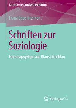 Schriften zur Soziologie von Lichtblau,  Klaus, Oppenheimer,  Franz