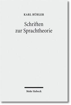 Schriften zur Sprachtheorie von Artelt,  Jens, Bühler,  Karl, Eschbach,  Achim