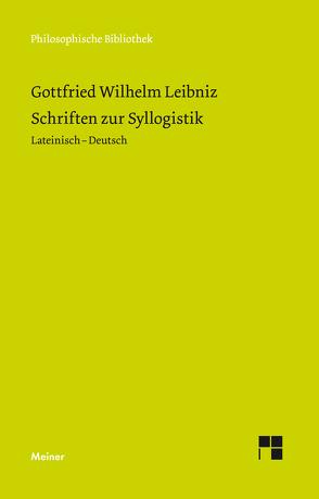 Schriften zur Syllogistik von Leibniz,  Gottfried Wilhelm, Lenzen,  Wolfgang