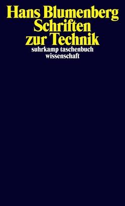 Schriften zur Technik von Blumenberg,  Hans, Schmitz,  Alexander, Stiegler,  Bernd