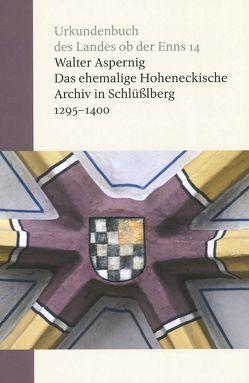 Das ehemalige Hoheneckische Archiv in Schlüßlberg von Aspernig,  Walter