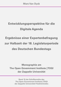 Entwicklungsperspektive für die Digitale Agenda (Schriftenreihe des The Open Government Institute | TOGI der Zeppelin Universität Friedrichshafen, 15) von Van Dyck,  Marc