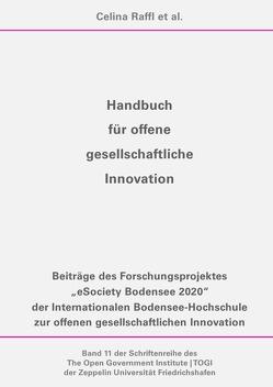 Schriftenreihe des The Open Government Institute | TOGI der Zeppelin… / Handbuch für offene gesellschaftliche Innovation von Müller,  Oliver, Raffl,  Celina, vom Brocke,  Jan, von Lucke,  Jörn, Zimmermann,  Hans Dieter