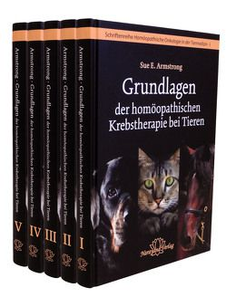 """Schriftenreihe """"Homöopathische Onkologie in der Tiermedizin"""" in 5 Bänden von Armstrong,  Sue"""