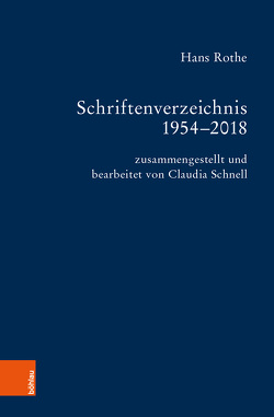 Schriftenverzeichnis 1954-2018 von Rothe,  Hans, Schnell,  Claudia