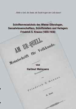 Schriftenverzeichnis des Wiener Ethnologen, Sexualwissenschaftlers, Schriftstellers und Verlegers Friedrich S. Krauss (1859-1938) von Walravens,  Hartmut