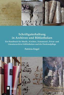 Schriftguterhaltung in Archiven und Bibliotheken – von Engel,  Patricia