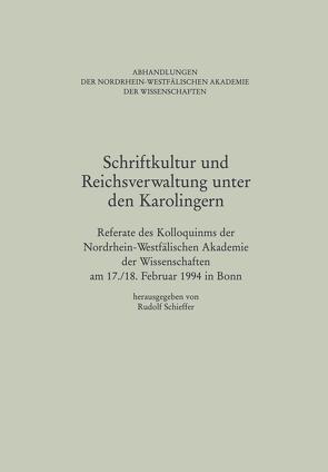 Schriftkultur und Reichsverwaltung unter den Karolingern von Schieffer,  Rudolf