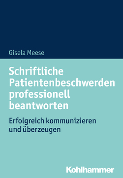 Schriftliche Patientenbeschwerden professionell beantworten von Meese,  Gisela