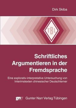 Schriftliches Argumentieren in der Fremdsprache von Skiba,  Dirk