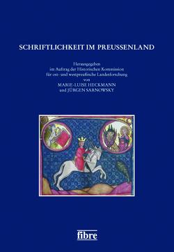 Schriftlichkeit im Preußenland von Heckmann,  Marie-Luise, Sarnowsky,  Jürgen