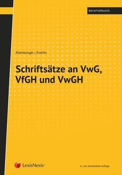 Schriftsätze an VwG, VfGH und VwGH von Altenburger,  Dieter, Kneihs,  Benjamin, Urtz,  Christoph