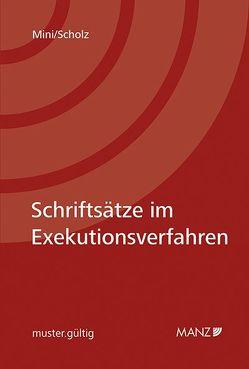 Schriftsätze im Exekutionsverfahren von Mini,  Harald, Scholz,  Günter