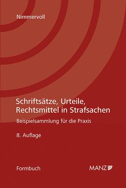 Schriftsätze, Urteile, Rechtsmittel in Strafsachen von Nimmervoll,  Rainer