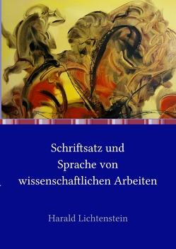 Schriftsatz und Sprache von wissenschaftlichen Arbeiten von Lichtenstein,  Harald