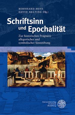 Schriftsinn und Epochalität von Huss,  Bernhard, Nelting,  David