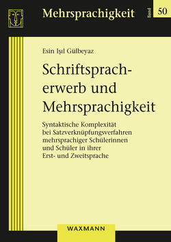 Schriftspracherwerb und Mehrsprachigkeit von Gülbeyaz,  Esin Isil