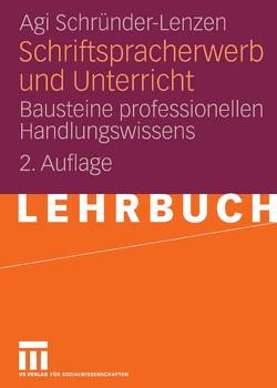 Schriftspracherwerb und Unterricht von Schründer-Lenzen,  Agi