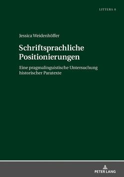 Schriftsprachliche Positionierungen von Weidenhöffer,  Jessica