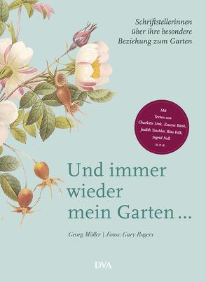 Und immer wieder mein Garten… von Möller,  Georg, Rogers,  Gary