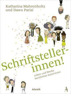 Schriftstellerinnen! von Mahrenholtz,  Katharina, Parisi,  Dawn