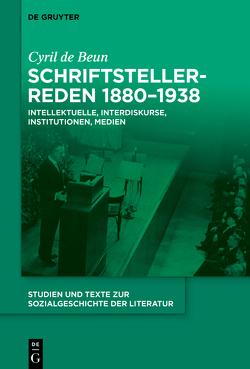 Schriftstellerreden 1880-1938 von de Beun,  Cyril