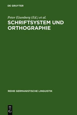 Schriftsystem und Orthographie von Eisenberg,  Peter, Günther,  Hartmut
