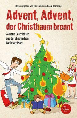 Advent, Advent, der Christbaum brennt von Abidi,  Heike, Koeseling,  Anja
