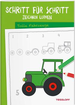 Schritt für Schritt Zeichnen lernen. Tolle Fahrzeuge von Green,  Martina, Tessloff Verlag