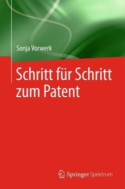 Schritt für Schritt zum Patent von Vorwerk,  Sonja