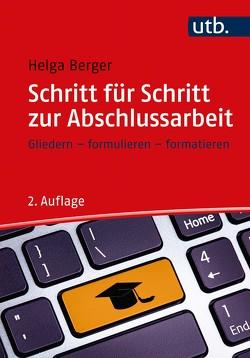Schritt für Schritt zur Abschlussarbeit von Berger,  Helga