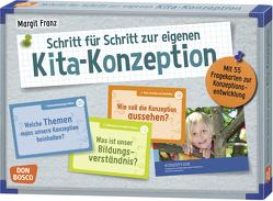 Schritt für Schritt zur eigenen Kita-Konzeption von Franz,  Margit