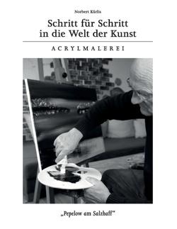 Schritt für Schritt in die Welt der Kunst von Gleichmann-Hoffmann,  Birka, Kaulbars,  Christian, Kürlis,  Norbert