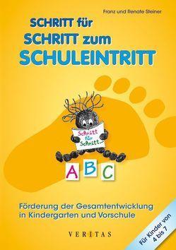 Schritt für Schritt zum Schuleintritt von Steiner,  Franz, Steiner,  Renate