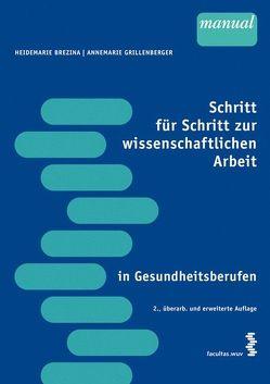 Schritt für Schritt zur wissenschaftlichen Arbeit in Gesundheitsberufen von Brezina,  Heidemarie, Grillenberger,  Annemarie
