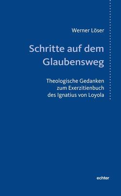 Schritte auf dem Glaubensweg von Löser,  Werner