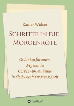 Schritte in die Morgenröte von Wülser,  Rainer