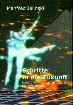 Schritte in die Zukunft von Jelinski,  Manfred