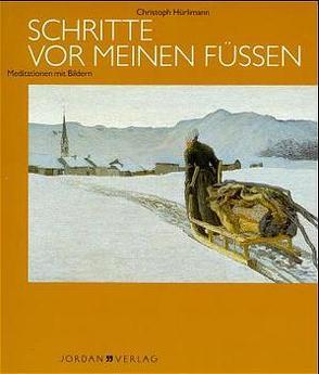 Schritte vor meinen Füssen von Hürlimann,  Christoph, Tanner,  Elsbeth