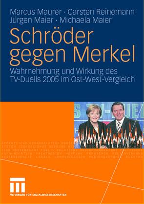Schröder gegen Merkel von Maier,  Jürgen, Maier,  Michaela, Maurer,  Marcus, Reinemann,  Carsten