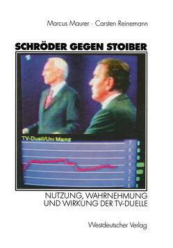 Schröder gegen Stoiber von Maurer,  Marcus, Reinemann,  Carsten