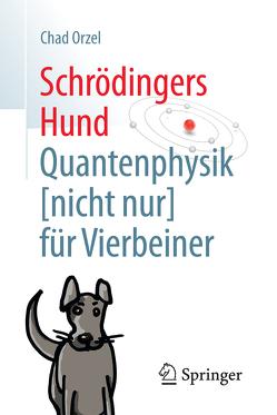 Schrödingers Hund von Gerl,  Bernhard, Orzel,  Chad