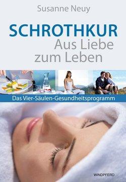 Schrothkur – Aus Liebe zum Leben von Neuy,  Susanne