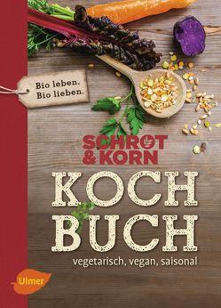 Schrot&Korn Kochbuch von Schrot & Korn