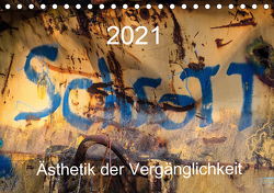 Schrott – Ästhetik der Vergänglichkeit (Tischkalender 2021 DIN A5 quer) von Watzinger,  Max