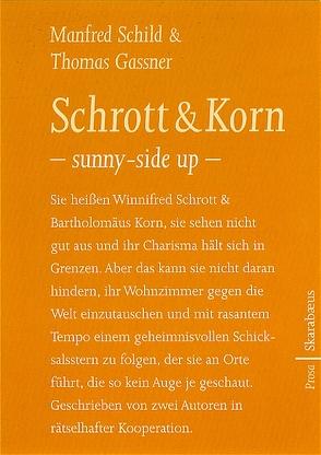 Schrott & Korn von Gassner,  Thomas, Schild,  Manfred