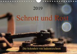Schrott und Rost (Wandkalender 2019 DIN A4 quer) von Damm,  Anette