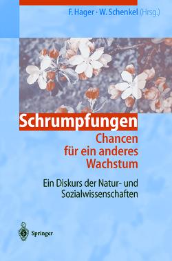 Schrumpfungen. Chancen für ein anderes Wachstum von Hager,  Frithjof, Schenkel,  Werner